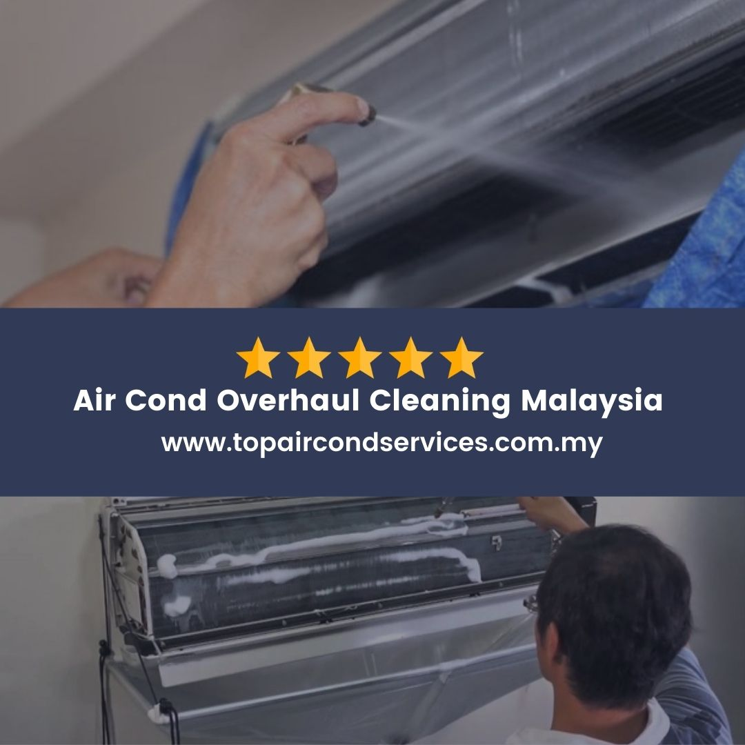 Air Cond Overhaul Cleaning Malaysia