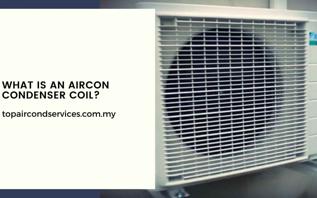 What is An Aircon Condenser Coil