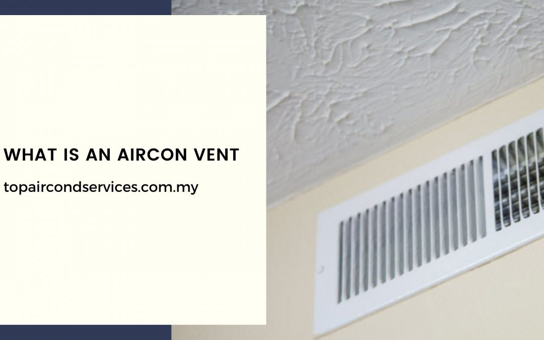 What is An Aircon Vent