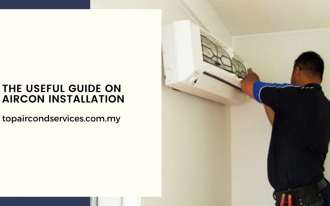 The Useful Guide On Aircon Installation