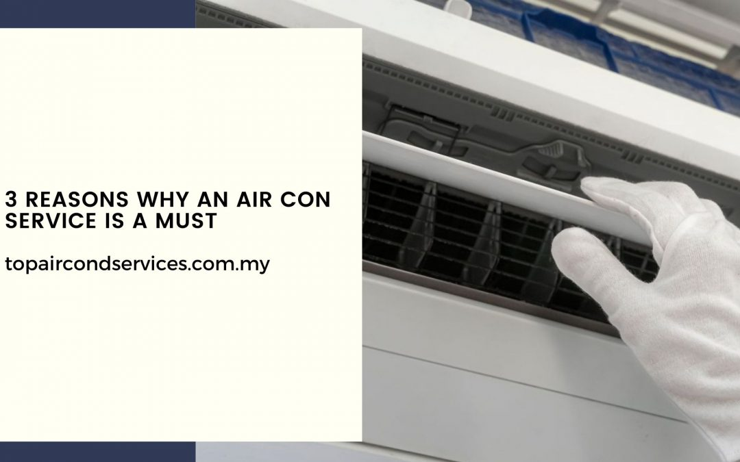 3 Reasons Why an Air Con Service is a Must