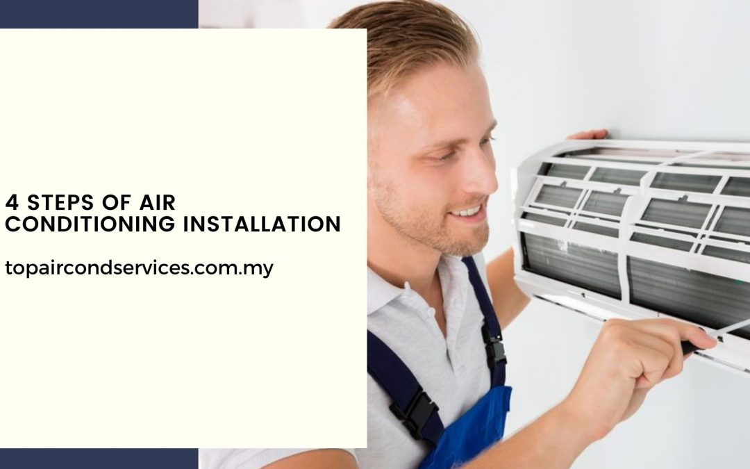 4 Steps of Air Conditioning Installation