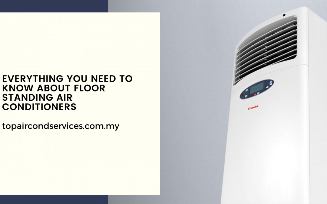 Everything You Need to Know About Floor Standing Air conditioners