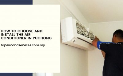 How to Choose and Install the Air Conditioner in Puchong