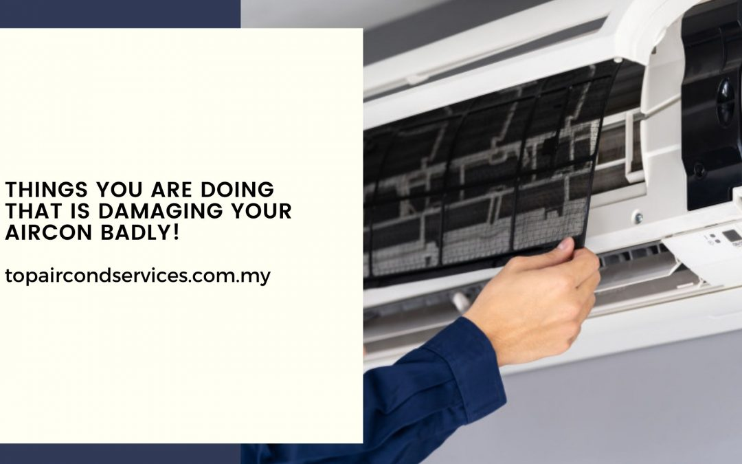 Things You are Doing That is Damaging Your AirCon Badly
