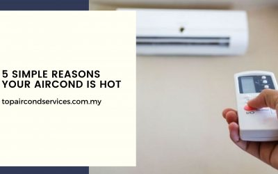 5 Simple Reasons Your Aircond Is Hot