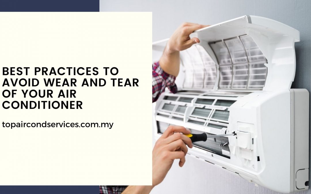 Best Practices To Avoid Wear And Tear Of Air Conditioner
