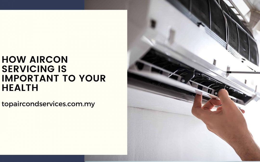 How Aircon Servicing is Important To Your Health