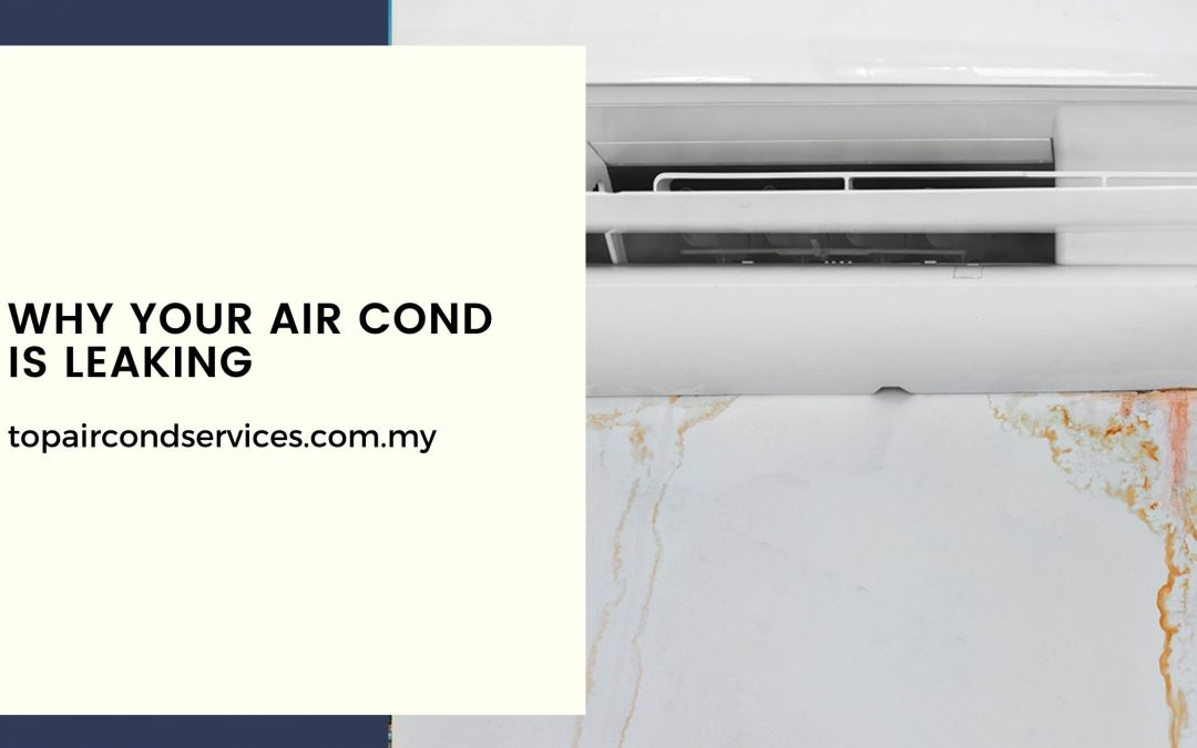 Why Your Air Cond is Leaking