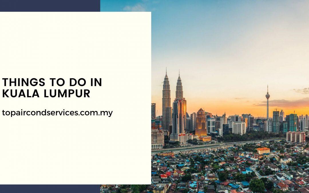 Things To Do in Kuala Lumpur