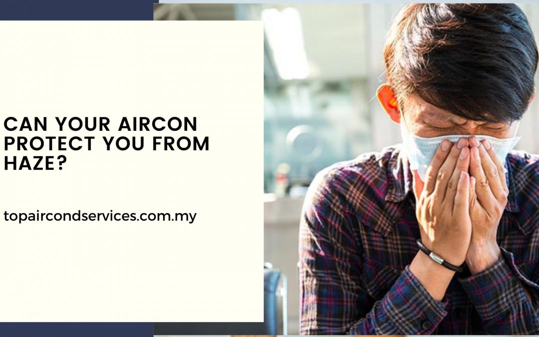 Can Your Aircon Protect You From Haze?