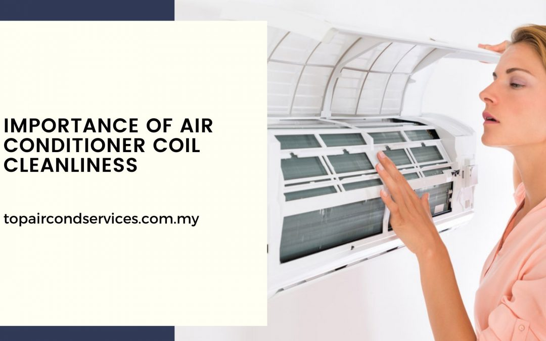 Importance Of Air Conditioner Coil Cleanliness