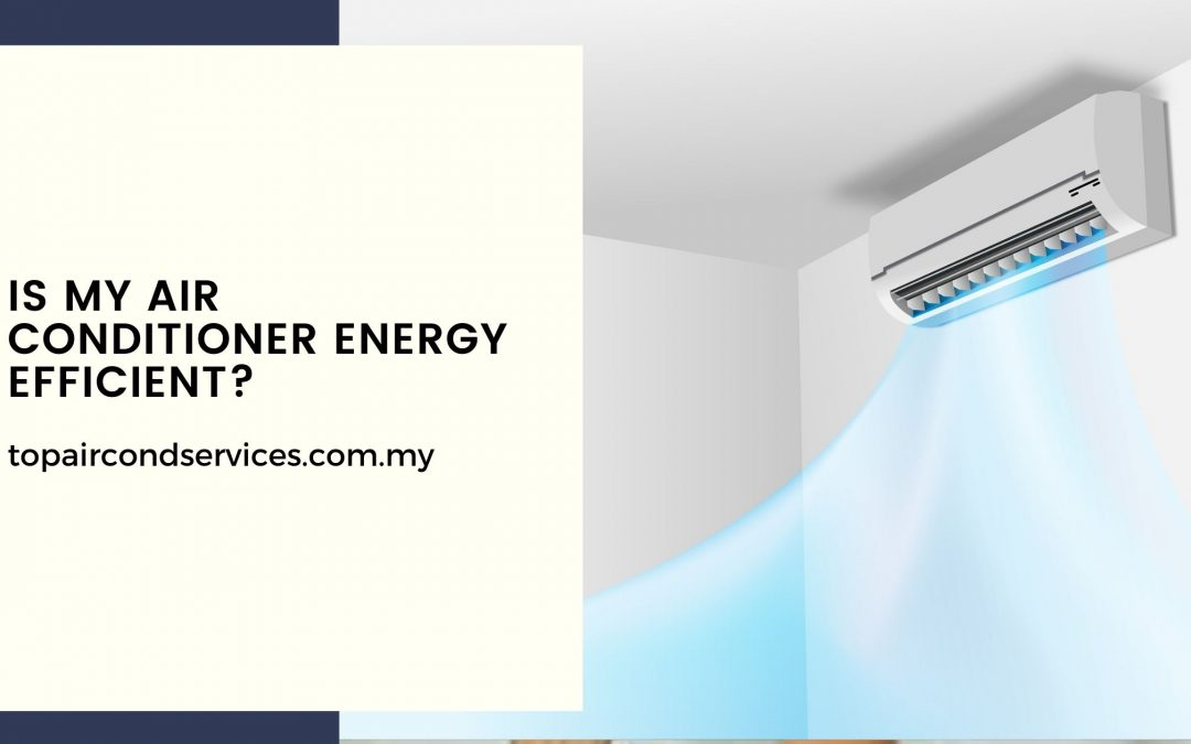 Is My Air Conditioner Energy Efficient?