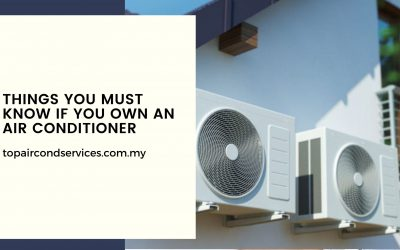 Things You Must Know If You Own an Air Conditioner