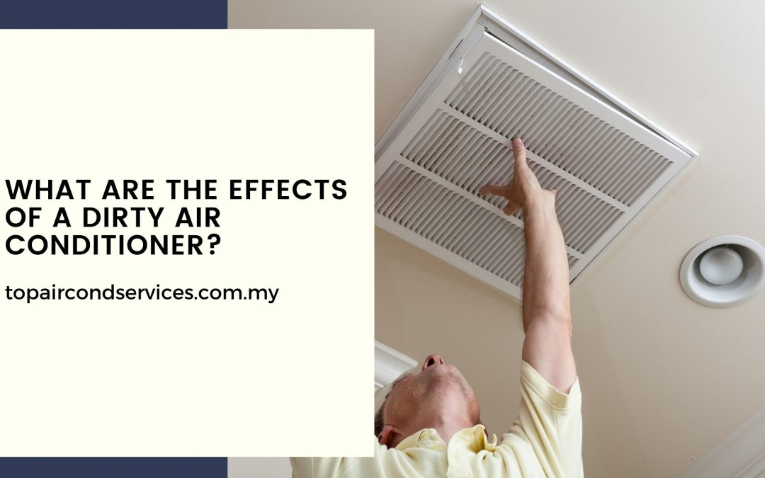 What are the Effects of a Dirty Air Conditioner?