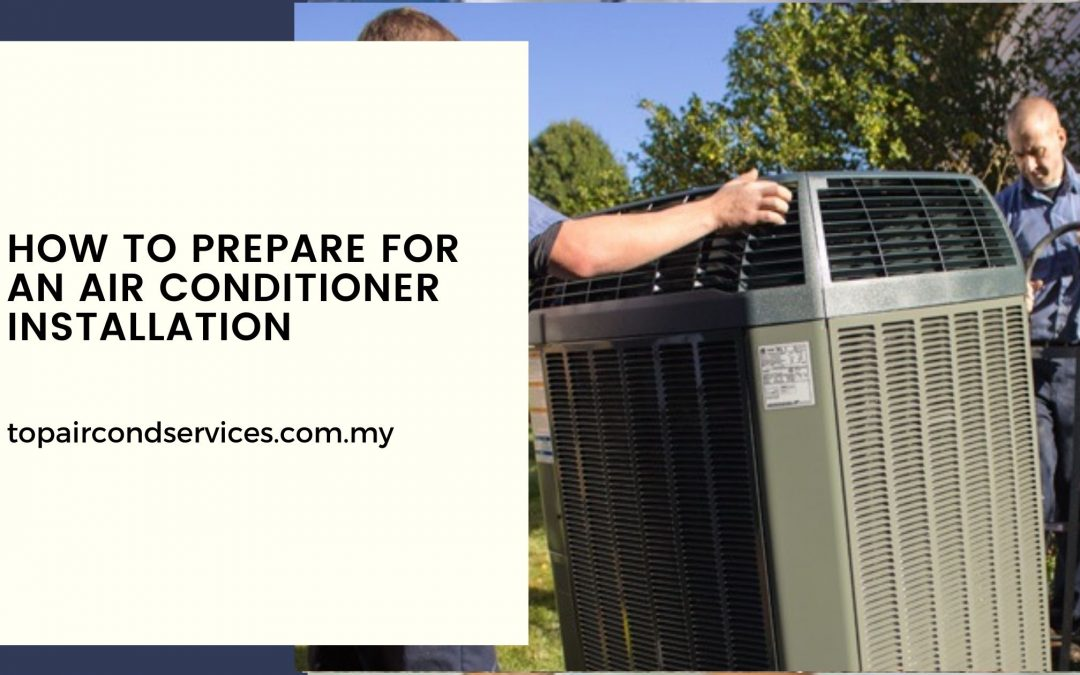 How to Prepare for an Air Conditioner Installation