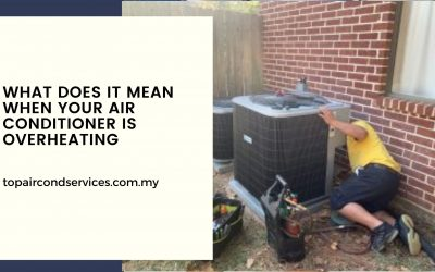 What Does it Mean When Your Air Conditioner is Overheating
